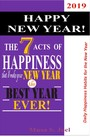 HAPPY NEW YEAR! The 7 Acts of Happiness that'll Make Your New Year the Best Year Ever! - Daily Happiness Habits for the New Year, 2019!