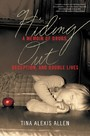 Hiding Out - A Memoir of Drugs, Deception, and Double Lives