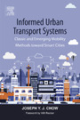 Informed Urban Transport Systems - Classic and Emerging Mobility Methods toward Smart Cities