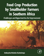 Food Crop Production by Smallholder Farmers in Southern Africa - Challenges and Opportunities for Improvement