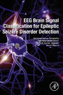 EEG Brain Signal Classification for Epileptic Seizure Disorder Detection