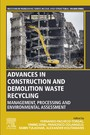 Advances in Construction and Demolition Waste Recycling - Management, Processing and Environmental Assessment