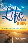 Life With(out) Kirk - A broken path that finds direction