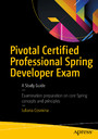 Pivotal Certified Professional Spring Developer Exam - A Study Guide