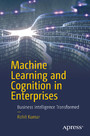 Machine Learning and Cognition in Enterprises - Business Intelligence Transformed