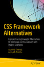 CSS Framework Alternatives - Explore Five Lightweight Alternatives to Bootstrap and Foundation with Project Examples