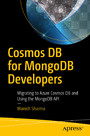 Cosmos DB for MongoDB Developers - Migrating to Azure Cosmos DB and Using the MongoDB API