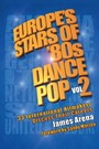 Europe's Stars of '80s Dance Pop Vol. 2 - 33 International Hitmakers Discuss Their Careers