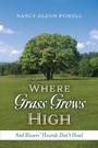 Where Grass Grows High - And Slavers' Hounds Don't Howl