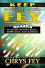 Keep Writing with Fey - Sparks to Defeat Writer's Block, Depression, and Burnout
