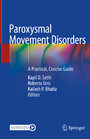 Paroxysmal Movement Disorders - A Practical, Concise Guide