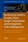 Decolonising Conflicts, Security, Peace, Gender, Environment and Development in the Anthropocene
