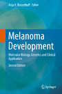Melanoma Development - Molecular Biology, Genetics and Clinical Application