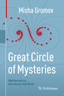 Great Circle of Mysteries - Mathematics, the World, the Mind