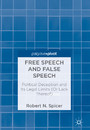 Free Speech and False Speech - Political Deception and Its Legal Limits (Or Lack Thereof)