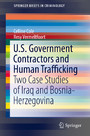 U.S. Government Contractors and Human Trafficking - Two Case Studies of Iraq and Bosnia-Herzegovina