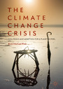 The Climate Change Crisis - Solutions and Adaption for a Planet in Peril