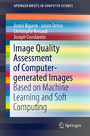 Image Quality Assessment of Computer-generated Images - Based on Machine Learning and Soft Computing