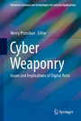Cyber Weaponry - Issues and Implications of Digital Arms