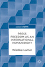 Press Freedom as an International Human Right