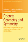 Discrete Geometry and Symmetry - Dedicated to Károly Bezdek and Egon Schulte on the Occasion of Their 60th Birthdays