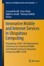 Innovative Mobile and Internet Services in Ubiquitous Computing - Proceedings of the 12th International Conference on Innovative Mobile and Internet Services in Ubiquitous Computing (IMIS-2018)