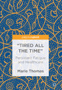 'Tired all the Time' - Persistent Fatigue and Healthcare