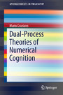 Dual-Process Theories of Numerical Cognition