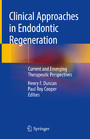 Clinical Approaches in Endodontic Regeneration - Current and Emerging Therapeutic Perspectives