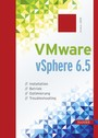 VMware vSphere 6.5 - Installation, Betrieb, Optimierung, Troubleshooting