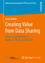 Creating Value from Data Sharing - Future-oriented Business Models in Theory and Practice