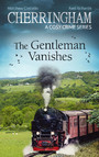 Cherringham - The Gentleman Vanishes - A Cosy Crime Series