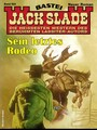 Jack Slade 922 - Western - Sein letztes Rodeo