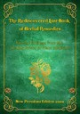 The Rediscovered Lost Book of Herbal Remedies Edition 2020 - Newest findings from the healing Power of Plant Medicine