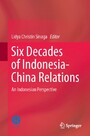 Six Decades of Indonesia-China Relations - An Indonesian Perspective