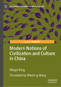Modern Notions of Civilization and Culture in China