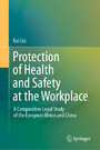 Protection of Health and Safety at the Workplace - A Comparative Legal Study of the European Union and China
