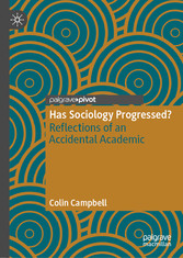 Has Sociology Progressed? - Reflections of an Accidental Academic
