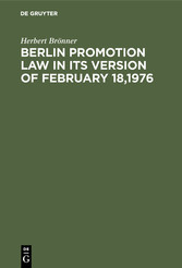 Berlin promotion law in its version of February 18,1976 - Including a brief commentary by Herbert Brönner