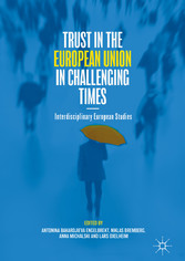 Trust in the European Union in Challenging Times - Interdisciplinary European Studies