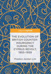 The Evolution of British Counter-Insurgency during the Cyprus Revolt, 1955-1959