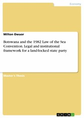 Botswana and the 1982 Law of the Sea Convention. Legal and institutional framework for a land-locked state party