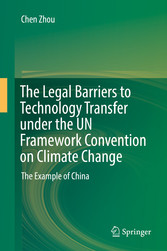 The Legal Barriers to Technology Transfer under the UN Framework Convention on Climate Change - The Example of China